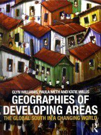 Geographies of Developing Areas, Glyn Williams, Katie Willis, Paula Meth