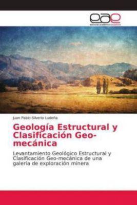 Geología Estructural y Clasificación Geo-mecánica, Juan Pablo Silverio Ludeña