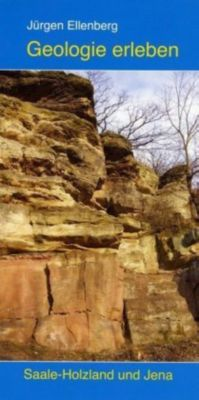 Geologie erleben - Jürgen Ellenberg |