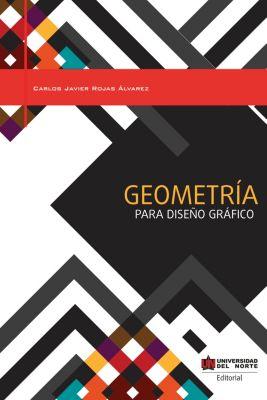 Geometría para diseño gráfico, Carlos Rojas Álvarez