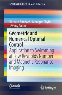 Geometric and Numerical Optimal Control, Bernard Bonnard, Monique Chyba, Jérémy Rouot