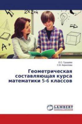 Geometricheskaya sostavlyajushhaya kursa matematiki 5-6 klassov, E.S. Gruzdeva, S.V. Kirillova