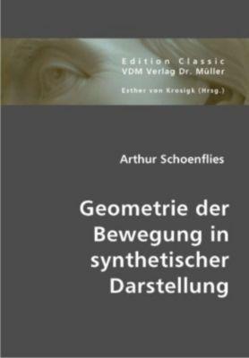 Geometrie der Bewegung in synthetischer Darstellung, Arthur Schoenflies