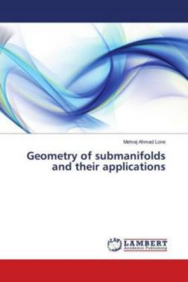 Geometry of submanifolds and their applications, Mehraj Ahmad Lone