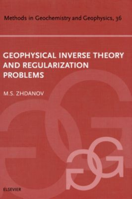 Geophysical Inverse Theory and Regularization Problems, Michael S. Zhdanov