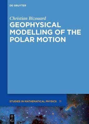 Geophysical Modelling of the Polar Motion, Christian Bizouard
