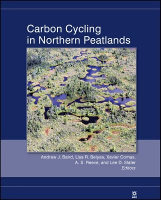 Geophysical Monograph Series: Carbon Cycling in Northern Peatlands