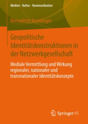 Geopolitische Identitätskonstruktionen in der Netzwerkgesellschaft, Bernadette Kneidinger