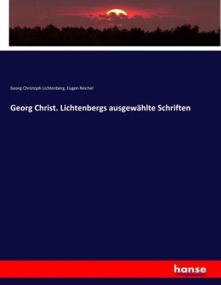 Georg Christ. Lichtenbergs ausgewählte Schriften