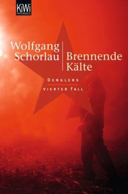 Georg Dengler Band 4: Brennende Kälte, Wolfgang Schorlau