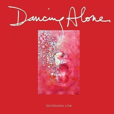 Georgann Low: Dancing Alone, Georgann Low