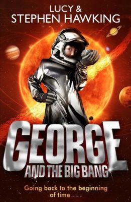 George and the Big Bang, Lucy Hawking, Stephen Hawking
