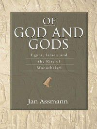 George L. Mosse in Modern European Cultural and Intellectual History: Of God and Gods, Jan Assmann