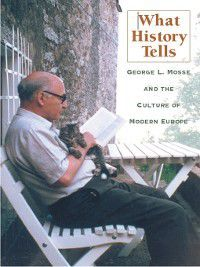 George L. Mosse: What History Tells