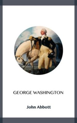 George Washington, John Abbott