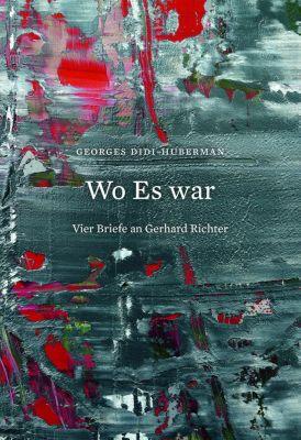 Georges Didi-Huberman. Wo Es war. Vier Briefe an Gerhard Richter -  pdf epub