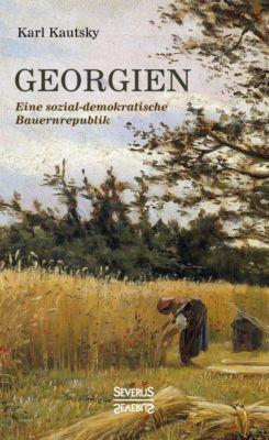 Georgien. Eine sozialdemokratische Bauernrepublik, Karl Kautsky