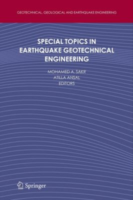 Geotechnical, Geological and Earthquake Engineering: Special Topics in Earthquake Geotechnical Engineering
