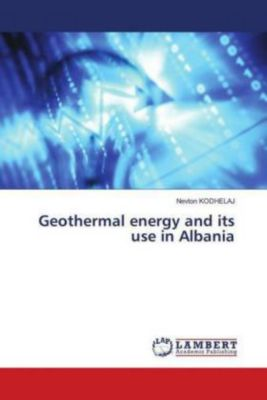 Geothermal energy and its use in Albania, Nevton KODHELAJ
