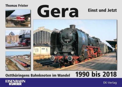 Gera - Einst und Jetzt - Thomas Frister |