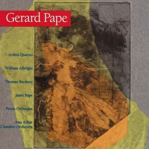Gerard Pape, Arditti Quartet, Janet Pape, William Albright