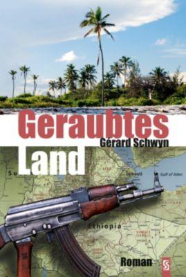 Geraubtes Land: Roman, Gérard Schwyn
