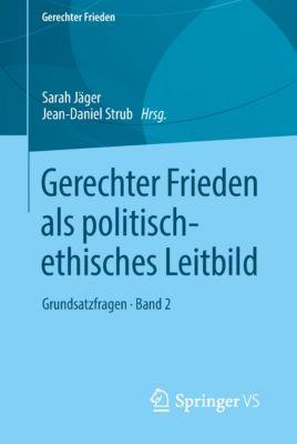 Gerechter Frieden: Gerechter Frieden als politisch-ethisches Leitbild
