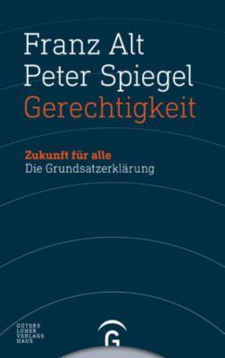 Gerechtigkeit, Franz Alt, Peter Spiegel