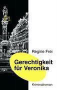 Gerechtigkeit für Veronika, Regine Frei