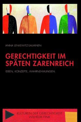 Gerechtigkeit im späten Zarenreich - Anna Lenkewitz-Salminen |