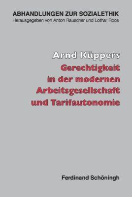 Gerechtigkeit in der modernen Arbeitswelt und Tarifautonomie, Arnd Küppers
