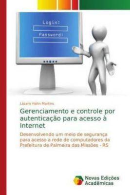 Gerenciamento e controle por autenticação para acesso à Internet, Lázaro Hahn Martins