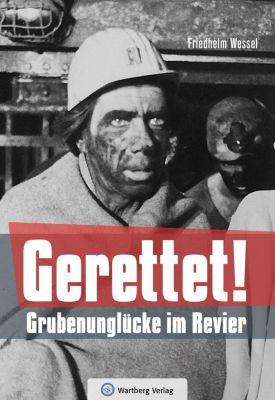 Gerettet - Grubenunglücke im Revier - Friedhelm Wessel pdf epub