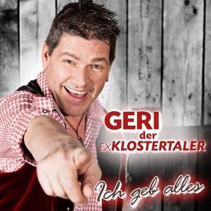 GERI DER KLOSTERTALER - Ich geb alles!, Geri der ExKlostertaler