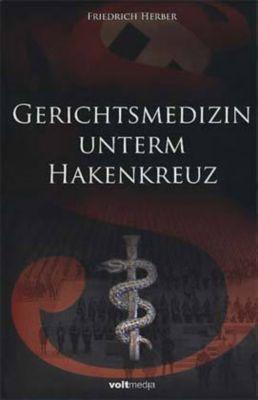 Gerichtsmedizin unterm Hakenkreuz, Friedrich Herber