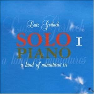 Gerlach: Solo Piano 1-A Kind Of Miniatures Iii, Lutz Gerlach