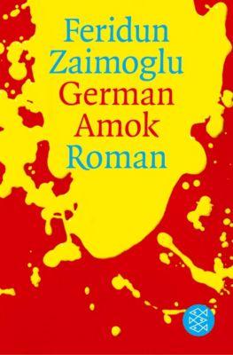 German Amok - Feridun Zaimoglu |
