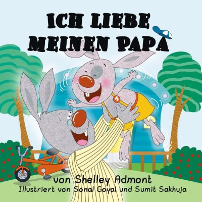 German Bedtime Collection: Ich liebe meinen Papa (I Love My Dad) German Book for Kids (German Bedtime Collection), Shelley Admont