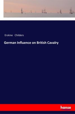 German Influence on British Cavalry, Erskine Childers