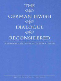 German Life and Civilization: The German-Jewish Dialogue Reconsidered