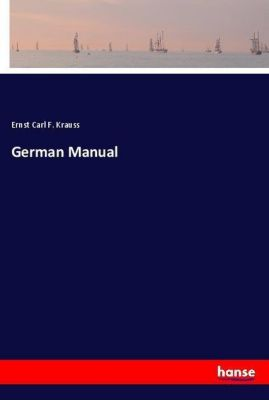German Manual, Ernst Carl F. Krauss