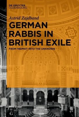 German Rabbis in British Exile, Astrid Zajdband