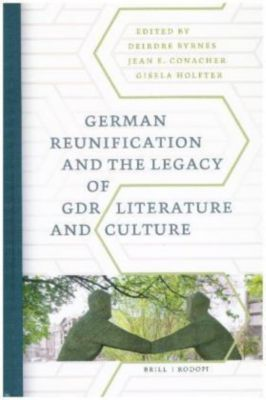German Reunification and the Legacy of GDR Literature and Culture
