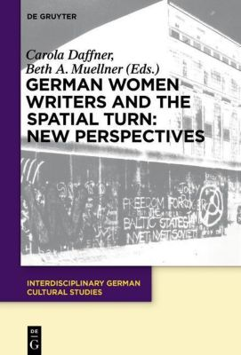 German Women Writers and the Spatial Turn: New Perspectives