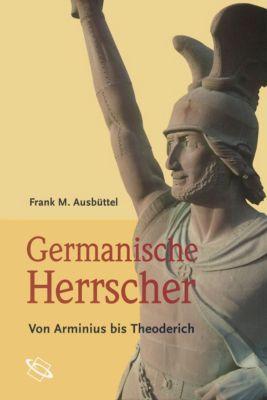 Germanische Herrscher, Frank M. Ausbüttel
