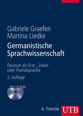 Germanistische Sprachwissenschaft, m. CD-ROM, Gabriele Graefen, Martina Liedke