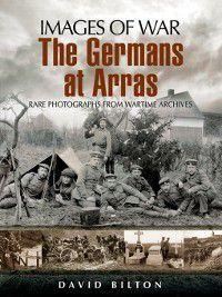Germans at Arras, David Bilton