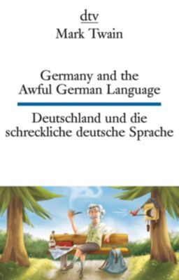 Germany and the Awful German Language / Deutschland und die schreckliche deutsche Sprache - Mark Twain |
