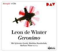 Geronimo, 4 Audio-CDs, Leon de Winter