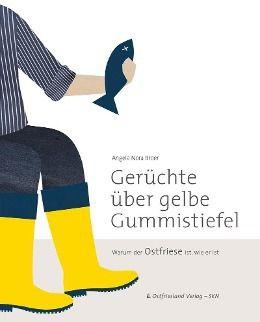 Gerüchte über gelbe Gummistiefel - Angela Nora Broer pdf epub